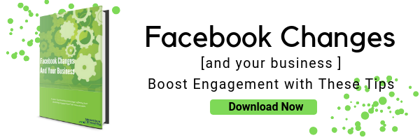 Download Facebook Changes and Your Business Ebook. Boost Facebook Engagement with These tips