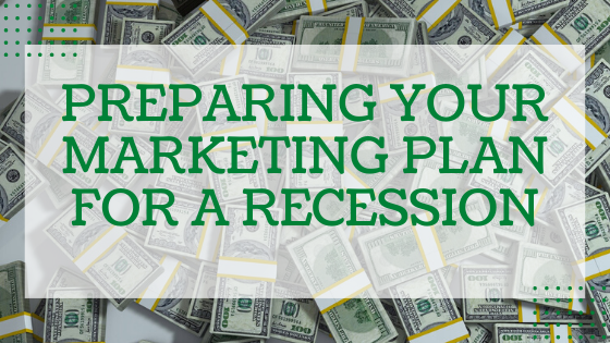 Preparing Your Marketing Plan for a Recession