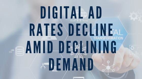 Digital Ad Rates Decline Amid Declining Demand