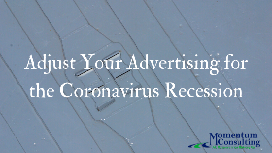 Adjust Your Advertising for the Coronavirus Recession