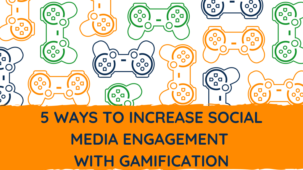 5 Ways to Increase Social Media Engagement with Gamification