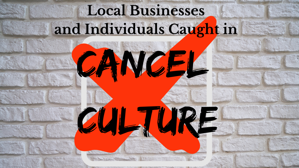 Local Businesses and Individuals Caught in Cancel Culture