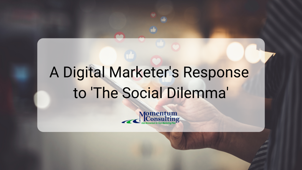 A Digital Marketer's Response to 'The Social Dilemma'