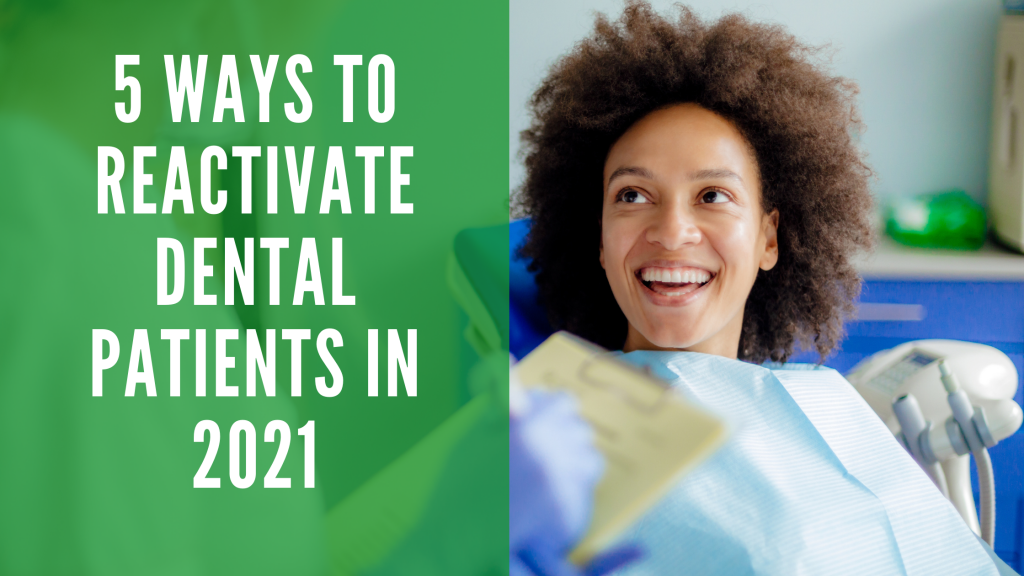 5 Ways to Reactivate Dental Patients in 2021