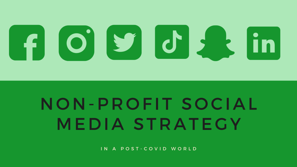 Non-Profit Social Media Strategy in a Post-Covid World