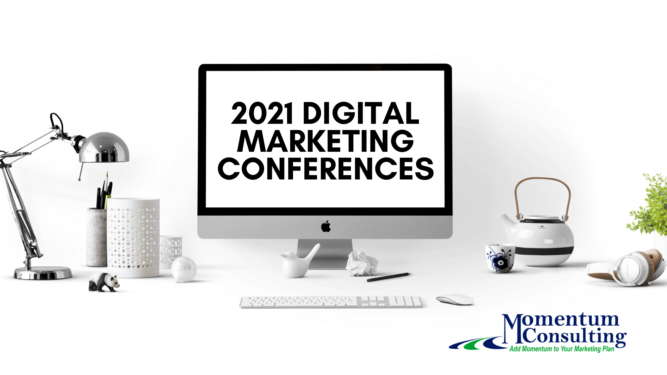 Momentum Consulting 2021 Digital Marketing Conferences