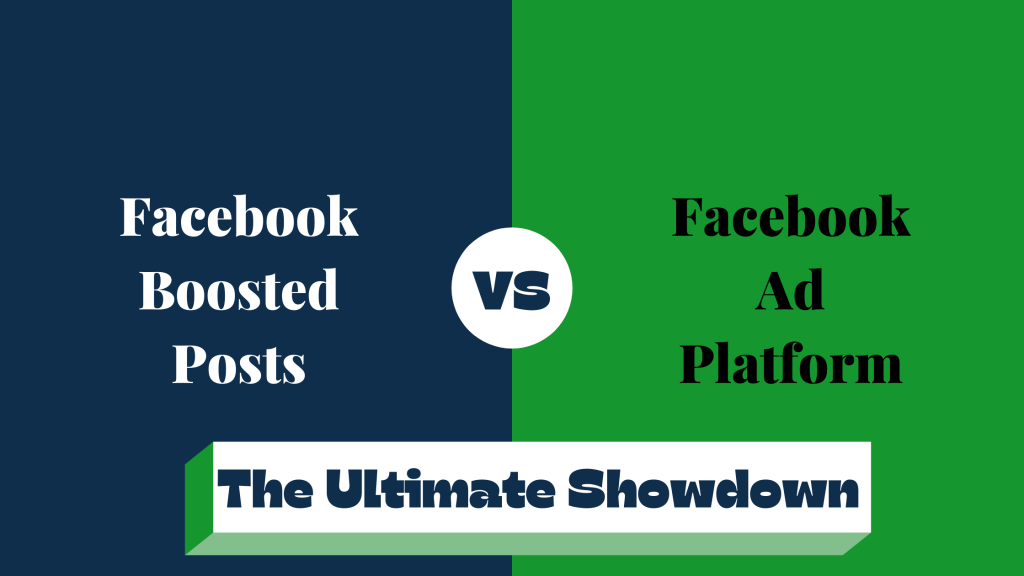 Boosted Ads Vs Facebook Ads: The Ultimate Showdown