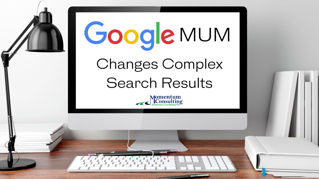 Google MUM Changes Complex Search Results