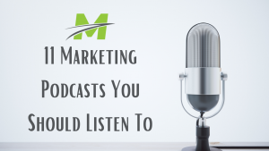 11 Marketing Podcasts You Should Listen To