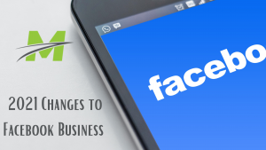 2021 Changes to Facebook Business