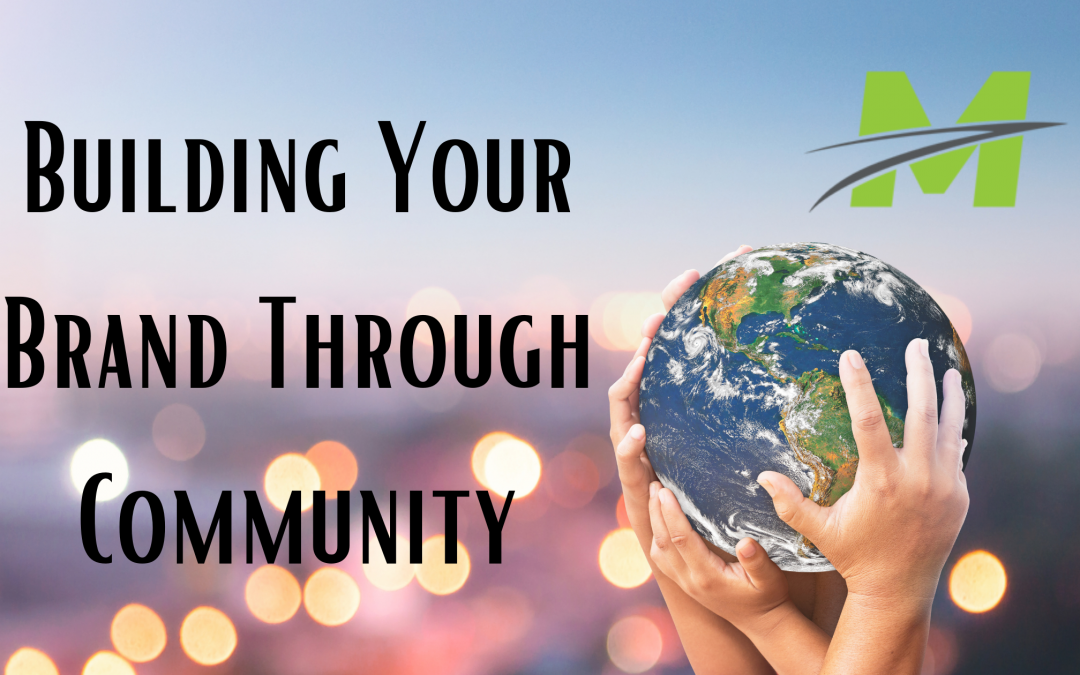 Building Your Brand Through Community
