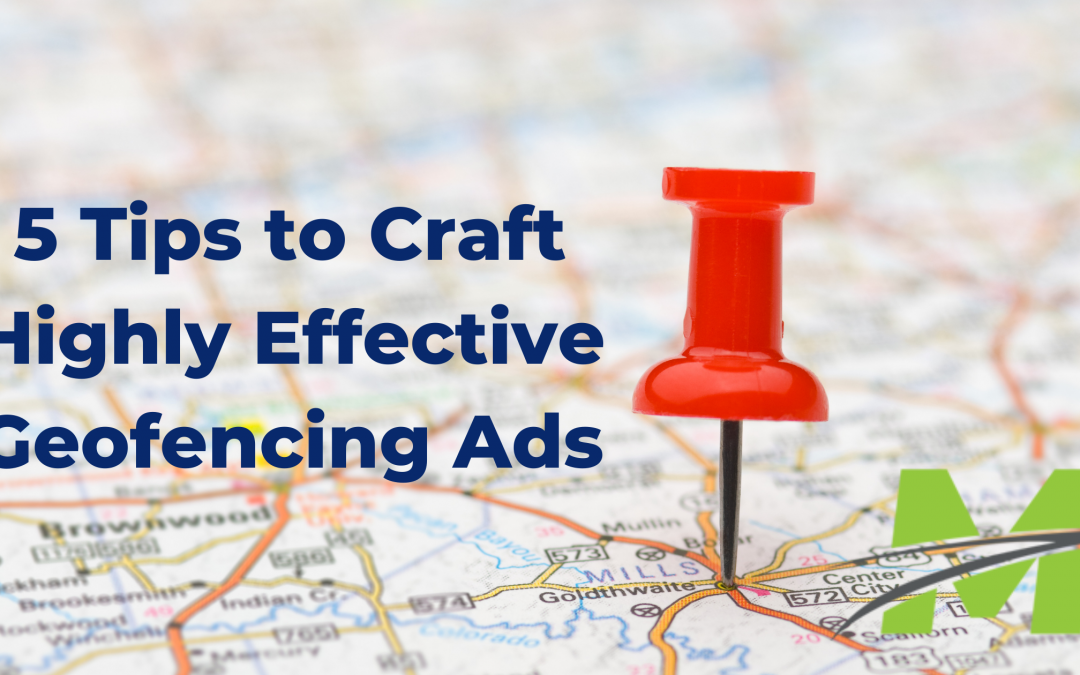 5 Tips to Craft Highly Effective Geofencing Ads