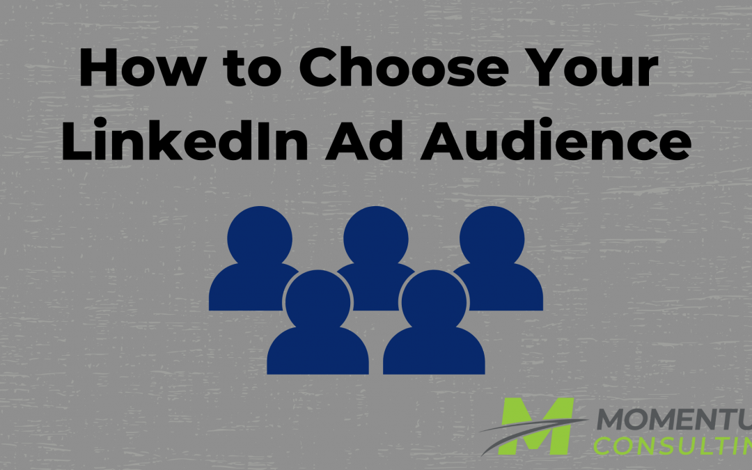 How to Choose Your LinkedIn Ad Audience